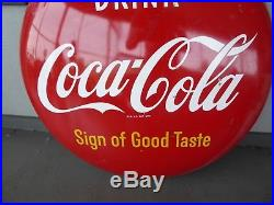 1949 Button Sign Drink Coca-Cola Sign of Good Taste 36in