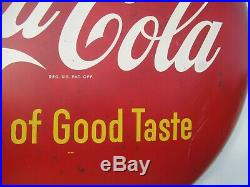 36 Org. 1950 Coca Cola Coke Button Sign of Good Taste Painted on Metal Complete